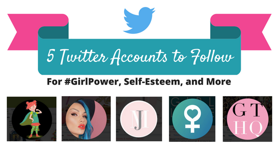 5 Twitter Accounts to Follow for #GirlPower, Self-Esteem, and More
