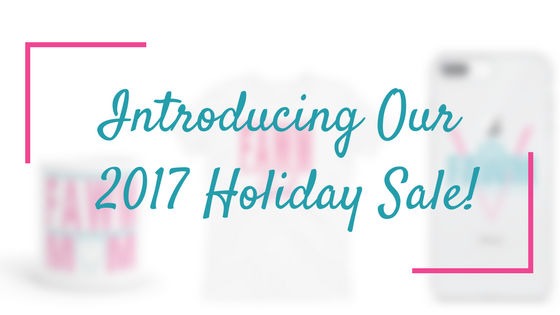 Introducing Our 2017 Holiday Sale!
