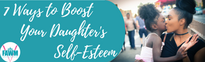 Seven Ways to Boost Your Daughter's Self-Esteem