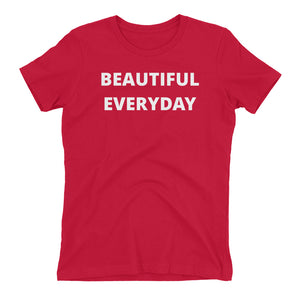 Beautiful Everyday Teen T-shirt (Also Fits Adults)