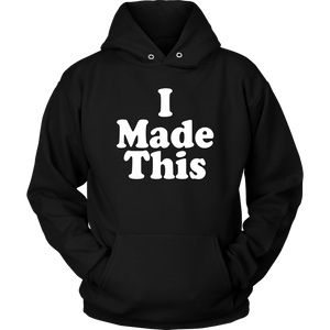 I Made This Hoodie (S-5XL) - Canitrini