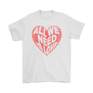 All We Need Is Love (S-5XL) - Canitrini