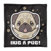 """Hug a Pug"" Decorative Square Pillow Case Without Stuffing"