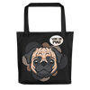 """What the Pug!"" All-Over Print Tote Bag"