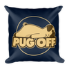 """Pug Off"" Decorative Square Pillow Case With Stuffing"