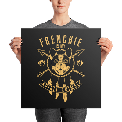 """Frenchie is my Spirit Animal"" Premium Luster Photo Paper Unframed Poster"