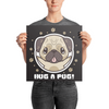 """Hug a Pug"" Premium Luster Photo Paper Unframed Poster"