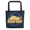"""Pug Off"" All-Over Print Tote Bag"