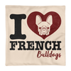 """I Love French Bulldogs"" Decorative Square Pillow Case Without Stuffing"