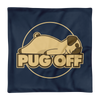 """Pug Off"" Decorative Square Pillow Case Without Stuffing"