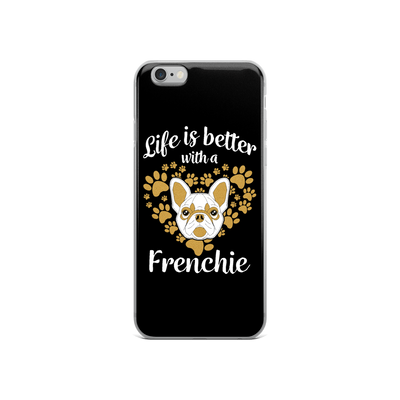 """Life is Better with a Frenchie"" Phone Case for iPhone"