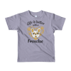 """Life is Better with a Frenchie"" American Apparel Short Sleeve Kids T-Shirt (2 to 6 year olds)"