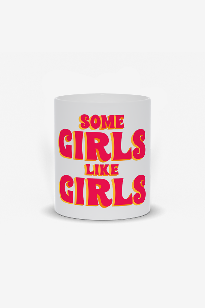 Some Girls Like Girls Mugs