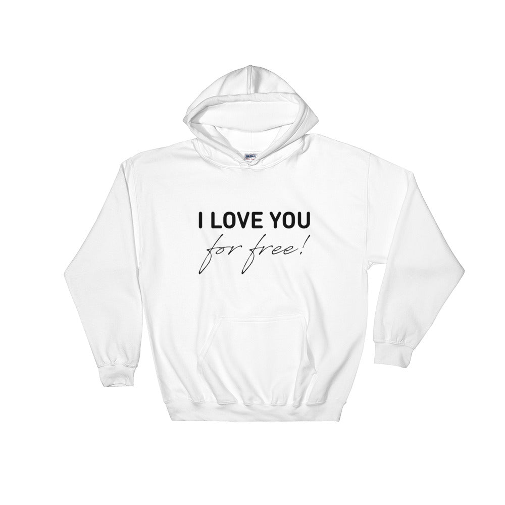 I Love You For Free Unisex Hooded Sweatshirt