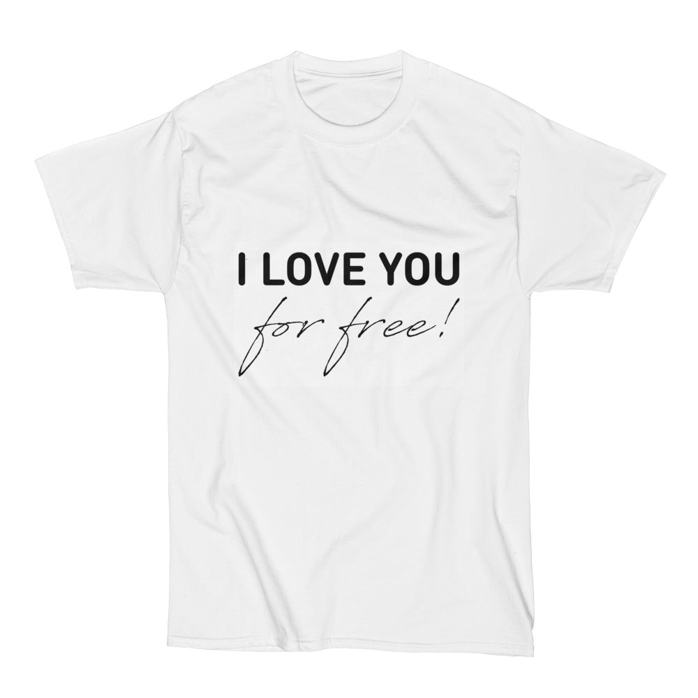 I Love You For Free Unisex Short Sleeve T-Shirt