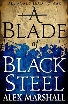 A Blade of Black Steel [Marshall, Alex]