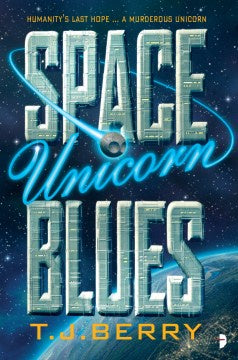 Space Unicorn Blues (Reason, 1) [Berry, T.J.]