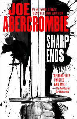 Sharp Ends; Stories from the World of the First Law [Abercrombie, Joe]