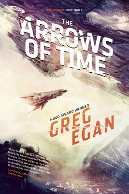 The Arrows of Time (Orthogonal, Three) [Egan, Greg]