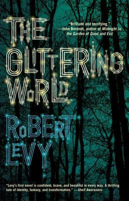 The Glittering World [Levy, Robert]