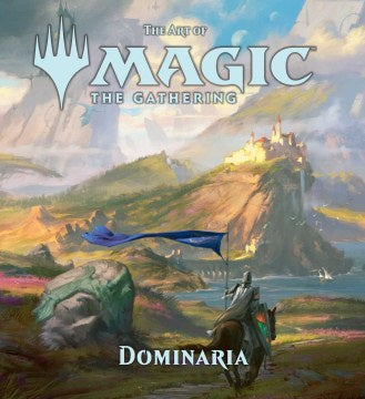 The Art of Magic the Gathering: Dominaria [Wyatt, James]