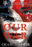 Our War (Trade Paperback) [DiLouie, Craig]