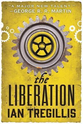 The Liberation (Alchemy Wars, 3) [Tregillis, Ian]