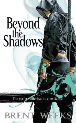 Beyond the Shadows (Night Angel, 3) [Weeks, Brent]