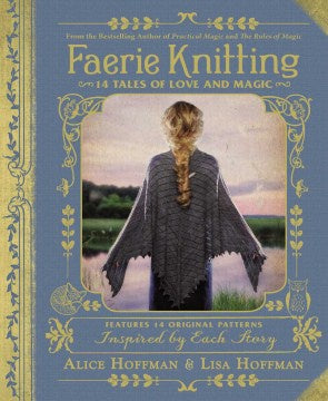 Faerie Knitting: 14 Tales of Love and Magic (Hardcover) [Hoffman, Alice]