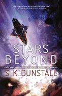 Stars Beyond (Stars Uncharted, 2) [Dunstall, S. K.]