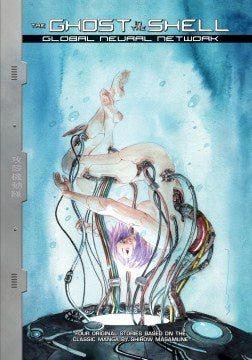The Ghost in the Shell - Global Neural Network (Ghost in the Shell, 6) [Gladstone, Max]