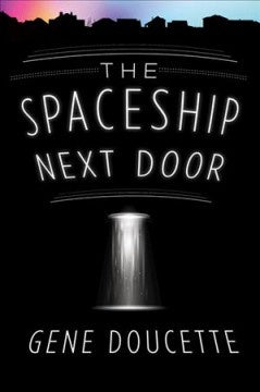 The Spaceship Next Door (Paperback) [Doucette, Gene]
