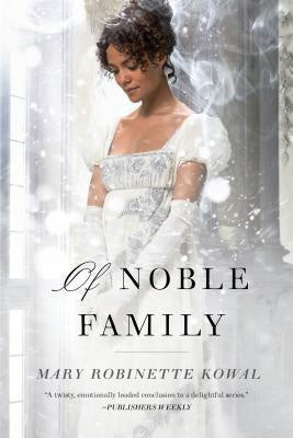 Of Noble Family (Glamourist Histories, 5) [Kowal, Mary Robinette]