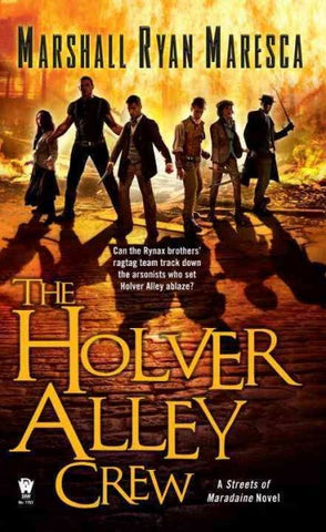 The Holver Alley Crew (Streets of Maradaine, 1) [Maresca, Marshall Ryan]