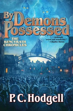 By Demons Possessed: The Kencyrath Chronicles Book 6 [Hodgell, P. C.]