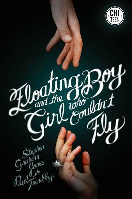 Floating Boy and the Girl Who Couldn't Fly [Jones, P. T.]