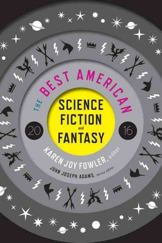 The Best American Science Fiction and Fantasy 2016 [Fowler, Karen Joy]
