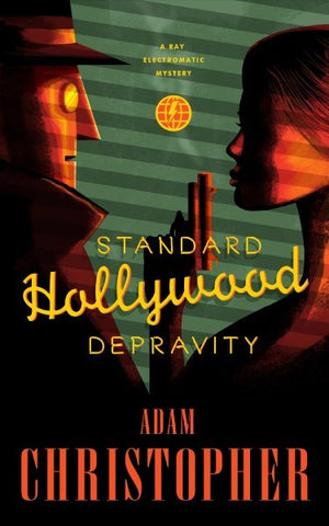 Standard Hollywood Depravity (Ray Electromatic Mysteries, 3) [Christopher, Adam]