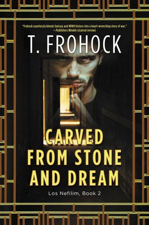 Carved From Stone and Dream [Frohock, T.]