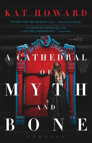 A Cathedral of Myth and Bone (Paperback) [Howard, Kat]