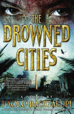 The Drowned Cities [Bacigalupi, Paolo]