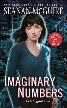 Imaginary Numbers (Incryptid, 9) [McGuire, Seanan]