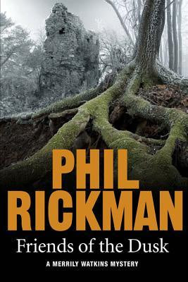 Friends of the Dusk [Rickman, Phil]