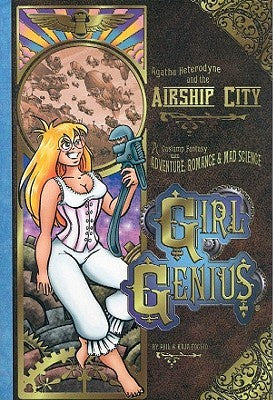 Agatha Heterodyne and the Airship City (Girl Genius, 2) [Foglio, Kaja; Foglio, Phil]