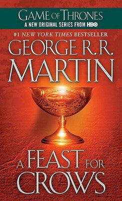 A Feast for Crows (Song of Ice and Fire, 4) [Martin, George R. R.]