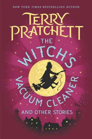 The Witch's Vacuum Cleaner and Other Stories [Pratchett, Terry]