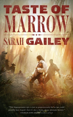 Taste of Marrow (River of Teeth, 2) [Gailey, Sarah]