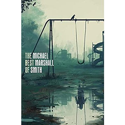 The Best of Michael Marshall Smith [Smith, Michael Marshall M.]