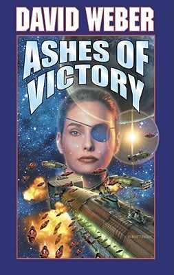 Ashes of Victory (Honor Harrington, 9) [Weber, David]