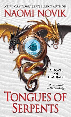Tongues of Serpents ( Temeraire #06 ) [Novik, Naomi]